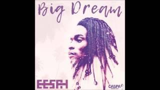 Eesah - Big Dream (2017 By CASPA Productions)