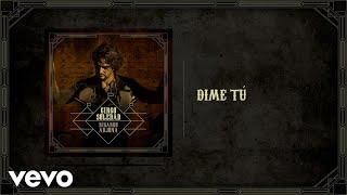 Ricardo Arjona - Dime Tú (Audio)