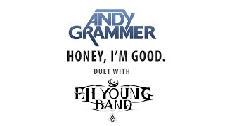 Andy Grammer - Honey, I'm Good. (Duet wth Eli Young Band)