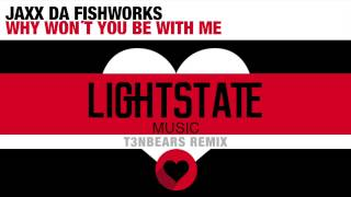 JAXX DA FISHWORKS - Why Won't You Be With Me (T3NBEARS Remix) [Audio]