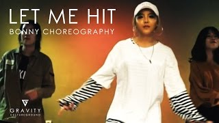 LET ME HIT- Young Cal feat. Jaye Cooley | BONNY choreography