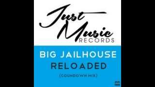 BIG JAILHOUSE - Reloaded (Countdown Mix) Preview [OUT NOW]