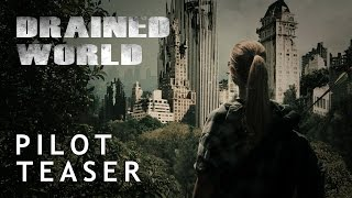 Drained World: Pilot - Teaser