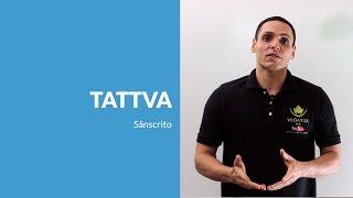 Sânscrito - Entendendo a palavra Tattva (verdade em sânscrito)