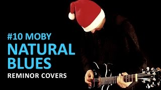 Natural Blues [Moby, Cover, Reminor] #10