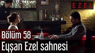 Ezel 58.Bölüm Eyşan Ezel Sahnesi