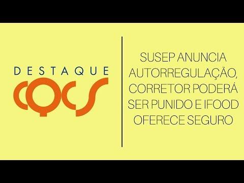 Imagem post: SUSEP anuncia autorregulação, Corretor poderá ser punido e iFood oferece seguro