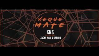 KNS - Xeque Mate (feat. Zacky Man & Karlon)