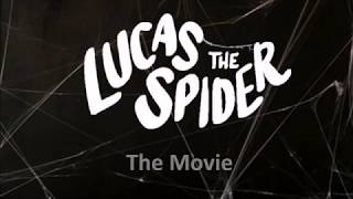 Lucas the spider The Moive - Trailer (Fan Made)