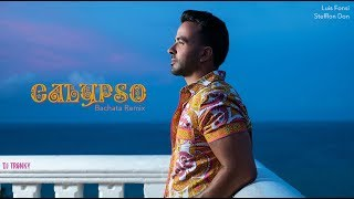 Luis Fonsi, Stefflon Don - Calypso (DJ Tronky Bachata Remix)