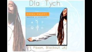 04 Rogal Salut! Feat. Paxon, Blackout JA - Dla Tych (official audio)