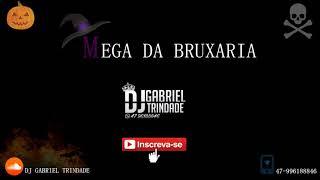 MEGA DA BRUXARIA (DJ GABRIEL TRINDADE)