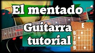 Como tocar - El mentado - Guitarra Acordes - Ariel Camacho