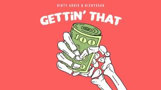 "Dirty Audio & Rickyxsan - ""Gettin' That"" [Official Full Stream]"