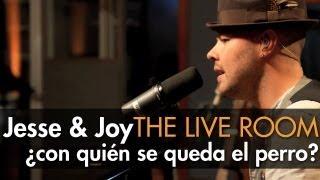 """Jesse & Joy -  """"¿Con Quién Se Queda El Perro?"""" captured in The Live Room"""