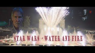 Star Wars - Water and Fire - Oficialní video Křižíkova Fontána v Praze -