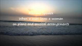 LOVE SONGS IN PIANO, WHEN A MAN LOVES A WOMAN, INSTRUMENTAL