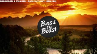 MACKLEMORE & RYAN LEWIS - DANCE OFF (FEAT. IDRIS ELBA) [Bass Boosted]