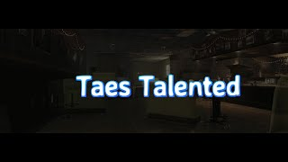 Taes Talented Ep. 1