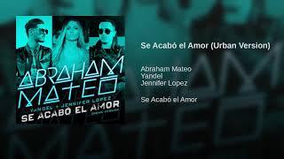 Se Acabo el Amor- Abraham Mateo ft JenniferLopez Yandel width=