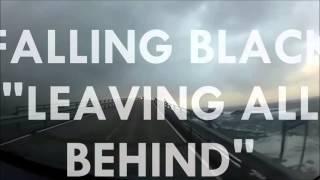 "falling black ""leaving all behind"""