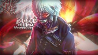 Rap Do Kaneki ( Tokyo Ghoul ) - Busco Minha Humanidade | RK 05