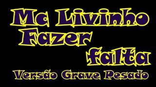 Mc Livinho - Fazer Falta (versão grave automotivo)
