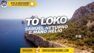 Tô Loko - Samuel Neturno e Mano Hélio (2017)