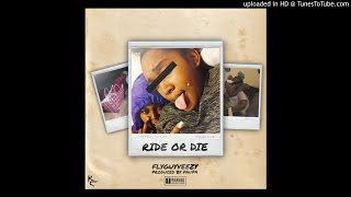 Fly Guy Veezy - Ride Or Die | Prod. by Paupa