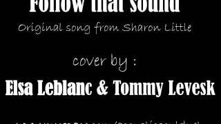 Elsa Leblanc & Tommy Levesk - follow that sound (live)