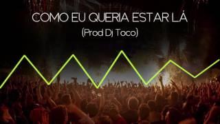 Histeria Sonora Ft A Ralé - Como Eu Queria Estar Lá (Prod DJ TOCO)