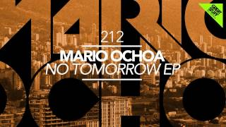 Mario Ochoa - No Tomorrow (Original Mix)