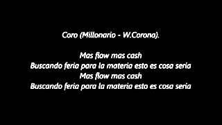 Millonario y W Corona   Mas flow mas cash Con letra)