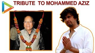 An Emotional TRIBUTE to the Legendary Singer Mohammed Aziz from Sonu Nigam