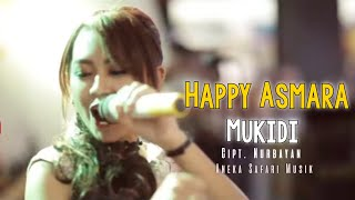 Mukidi - Happy Asmara