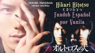 Takizawa Hideaki~ Hikari Hitotsu~ Fandub ESPAÑOL width=