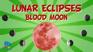 Lunar Eclipses: What is a blood moon? | Educational Video for Kids
