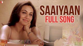 Saaiyaan - Full Song   Ta Ra Rum Pum   Saif Ali Khan   Rani Mukerji   Vishal Dadlani
