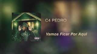 C4 Pedro - Vamos Ficar Por Aqui [Áudio]