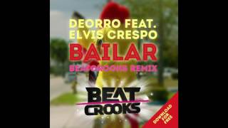 Deorro ft  Elvis Crespo - Bailar (Beatcrooks remix)