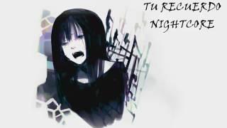 Nightcore - Tu recuerdo