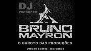 MELÔ DE MARCELA 2018 - BRUNO MAYRON