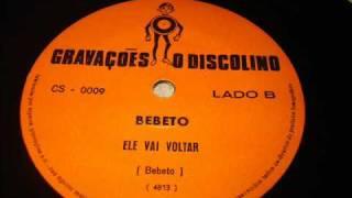BEBETO - ELE VAI VOLTAR.wmv