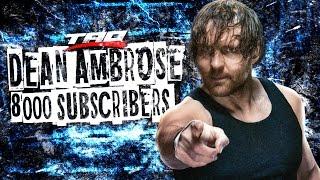 8000 Subscribers Special: Dean Ambrose Custom Titantron