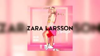Zara Larsson - I Would Like (Kelod Remix)