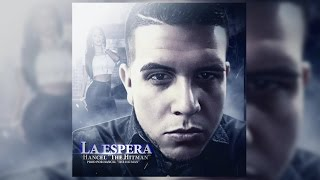 Hancel The Hitman   La Espera   Prod By Hancel The Hitman   Lyric Video  