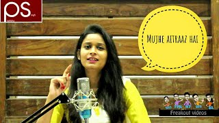 Mujhe Aitraaz Hai | Pratibha Singh | Freakout Videos