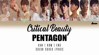PENTAGON (펜타곤) – CRITICAL BEAUTY (예뻐죽겠네) (Color Coded Han|Rom|Eng Lyrics)