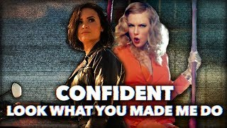LOOK WHAT YOU MADE ME DO x CONFIDENT | Mashup of Taylor x Demi