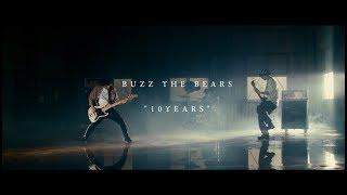 BUZZ THE BEARS/「10YEARS」MUSIC VIDEO